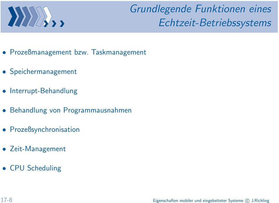 Taskmanagement Speichermanagement Interrupt-Behandlung Behandlung von