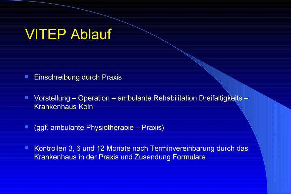 ambulante Physiotherapie Praxis) Kontrollen 3, 6 und 12 Monate nach