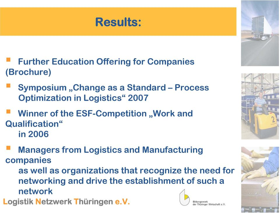 Qualification in 2006 Managers from Logistics and Manufacturing companies as well as