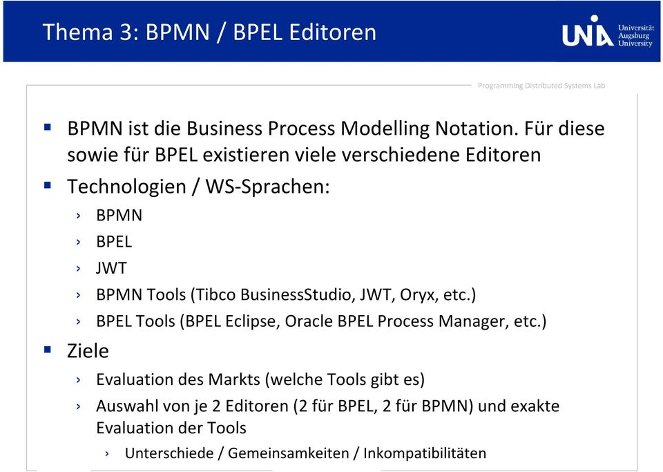 (Tibco BusinessStudio, JWT, Oryx, etc.) BPEL Tools (BPEL Eclipse, Oracle BPEL Process Manager, etc.