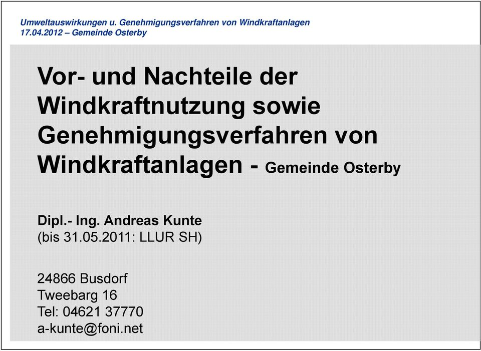 Osterby Dipl.- Ing. Andreas Kunte (bis 31.05.