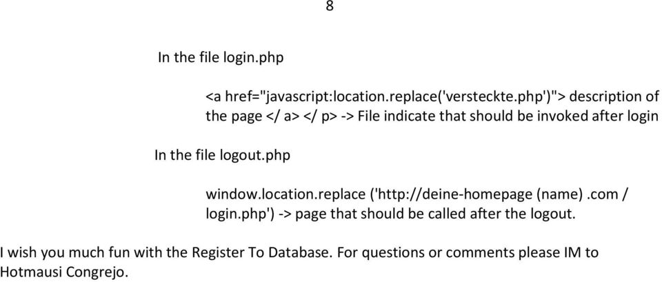 file logout.php window.location.replace ('http://deine-homepage (name).com / login.