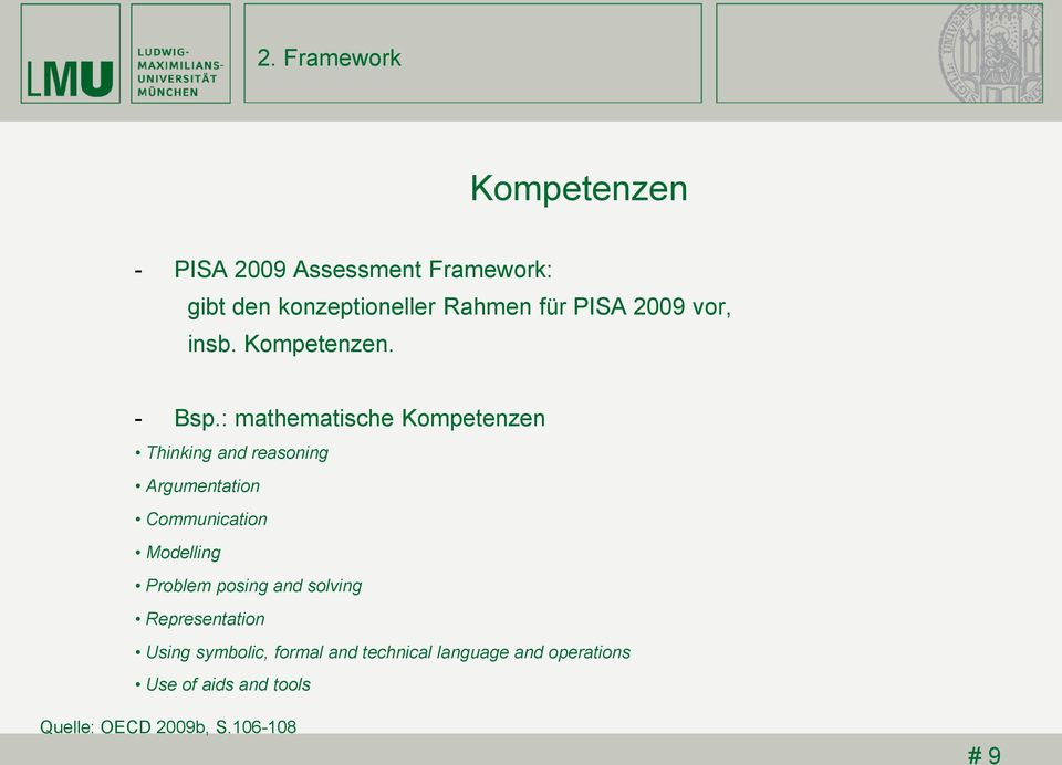 : mathematische Kompetenzen Thinking and reasoning Argumentation Communication Modelling