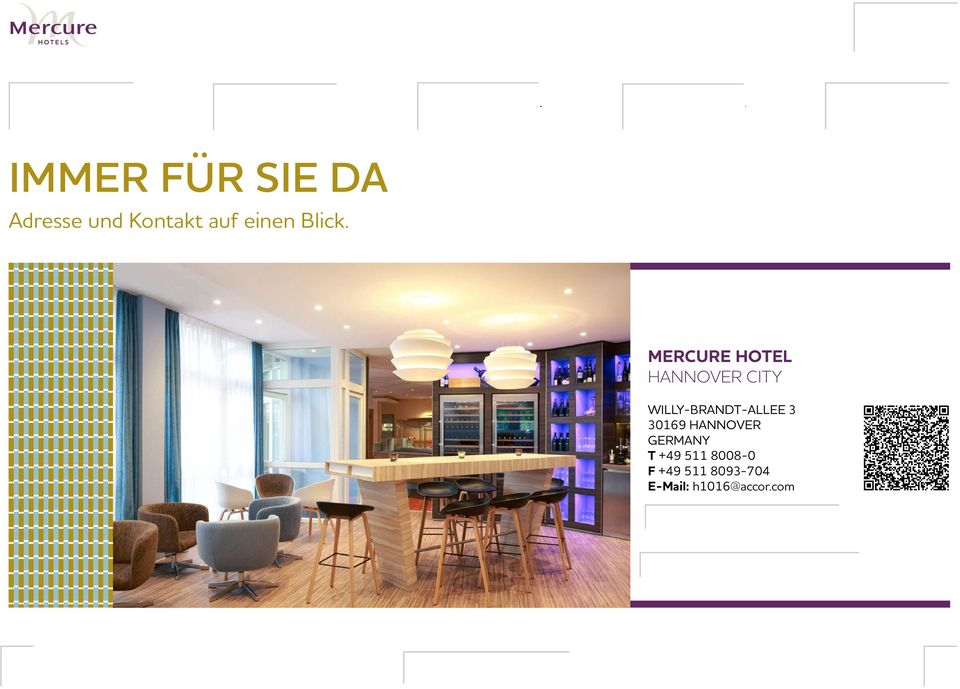 Mercure HOTEL hannover city Willy-Brandt-Allee 3 30169 Hannover GERMANY T +49