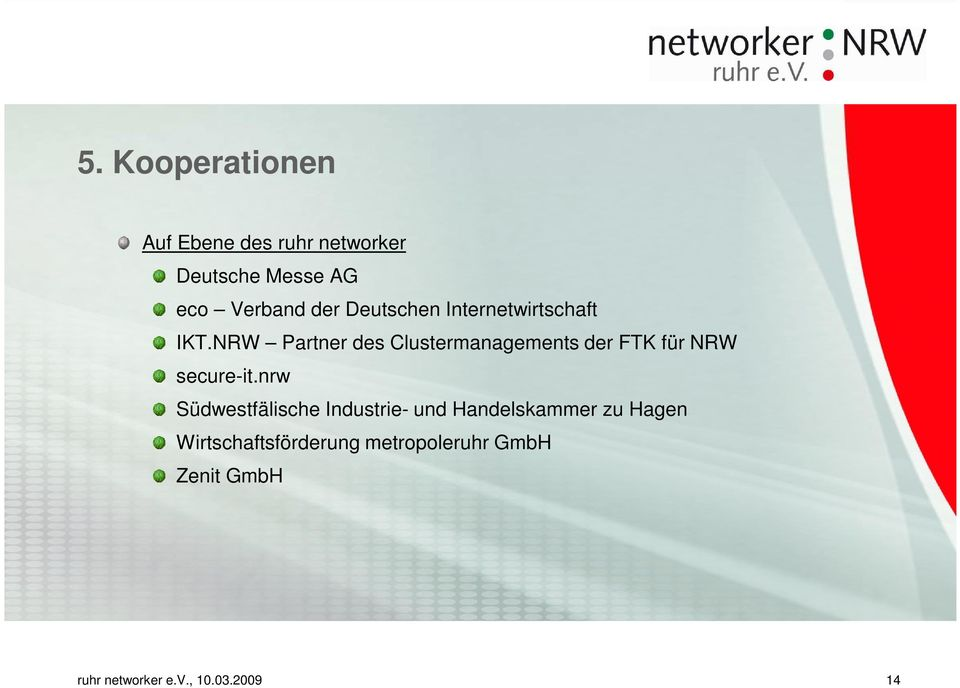 NRW Partner des Clustermanagements der FTK für NRW secure-it.