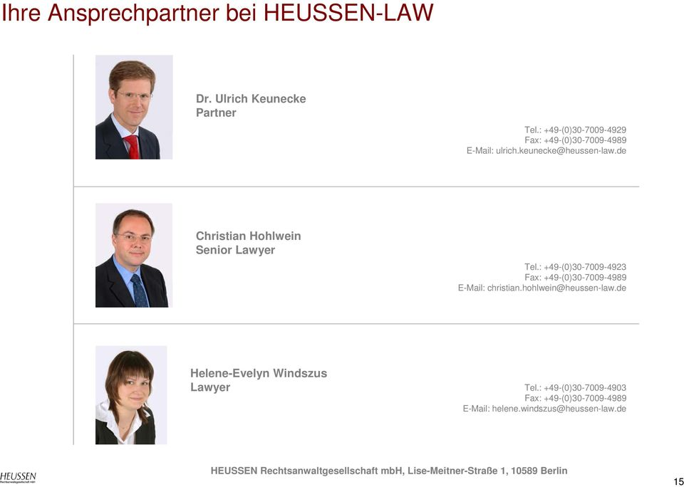 de Christian Hohlwein Senior Lawyer Tel.: +49-(0)30-7009-4923 Fax: +49-(0)30-7009-4989 E-Mail: christian.