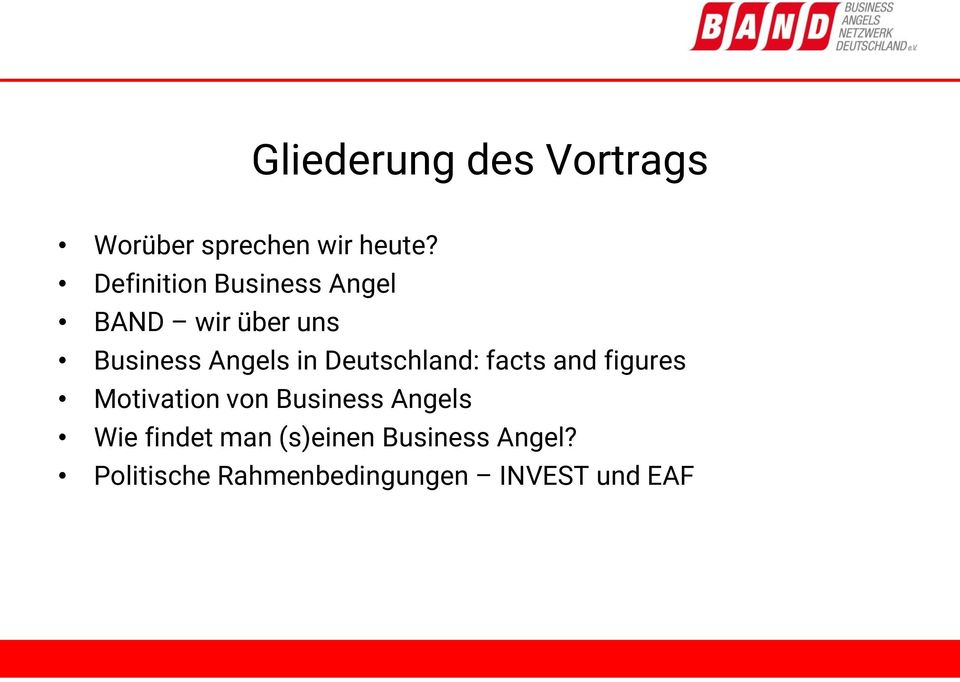 Deutschland: facts and figures Motivation von Business Angels