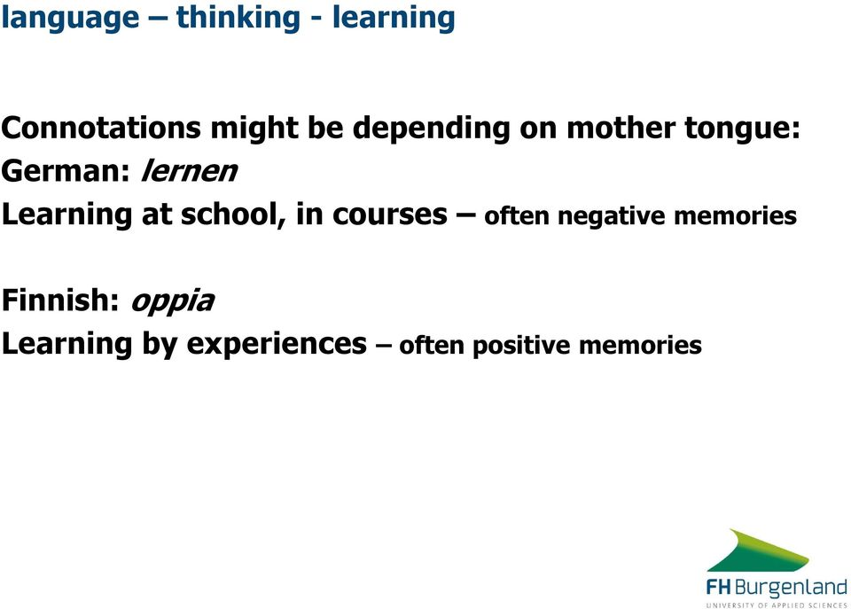 at school, in courses often negative memories