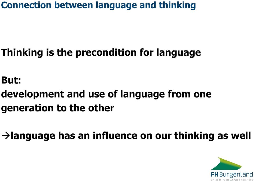 and use of language from one generation to the