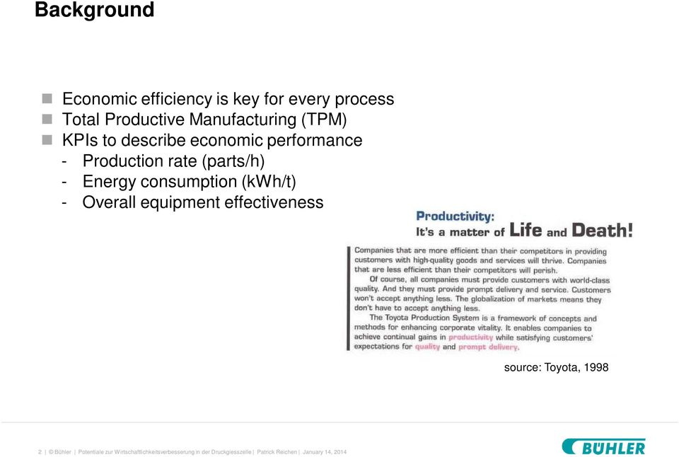 consumption (kwh/t) - Overall equipment effectiveness source: Toyota, 1998 2 Bühler