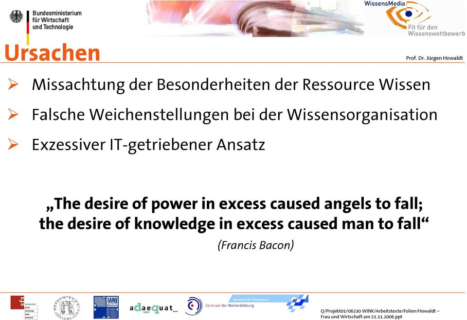 IT-getriebener Ansatz The desire of power in excess caused angels