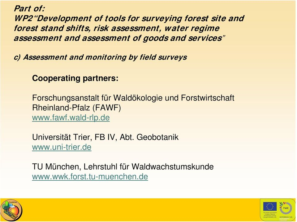 monitoring by field surveys Cooperating partners: (FAWF) www.fawf.wald-rlp.