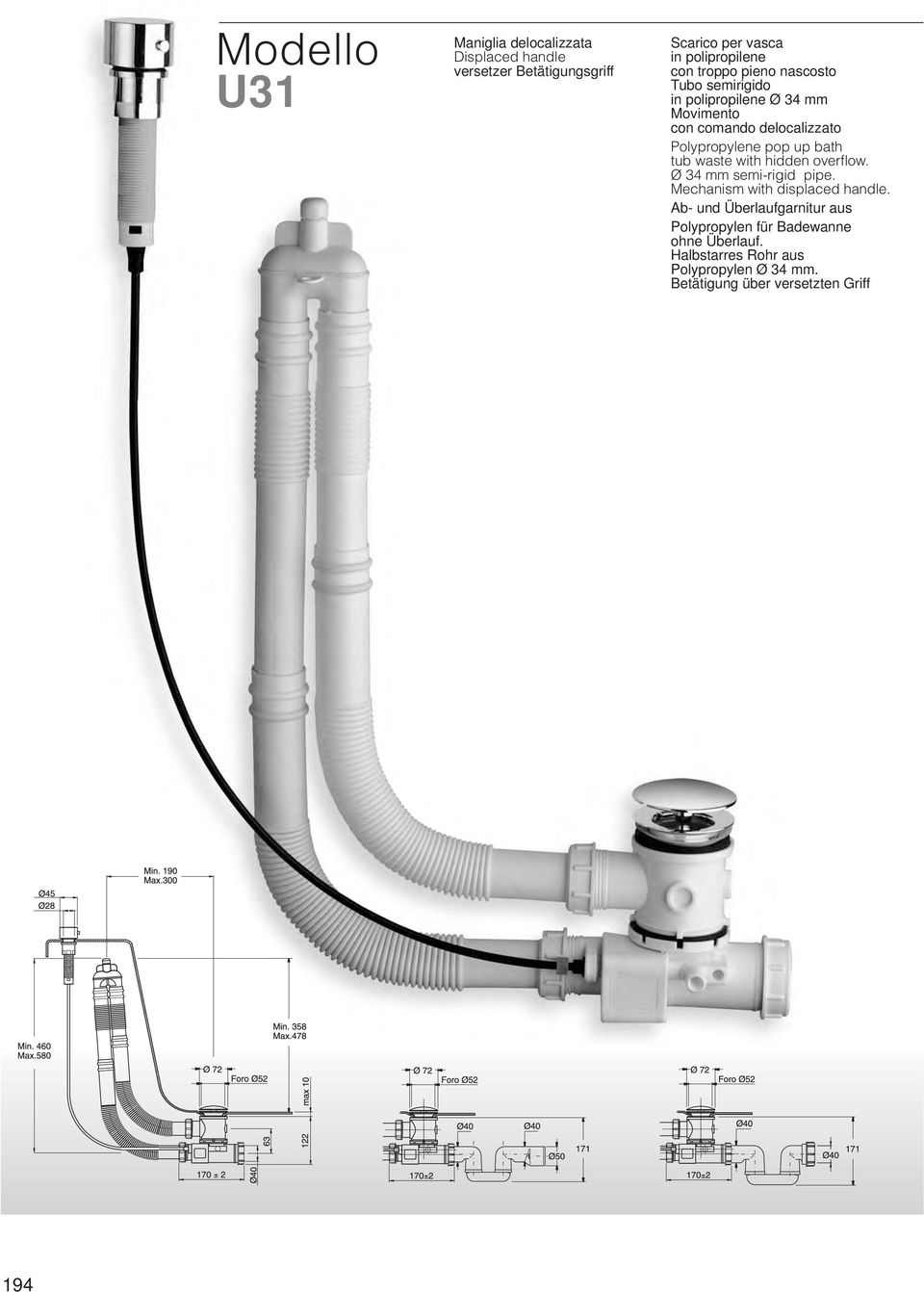 waste with hidden overflow. Ø 34 mm semi-rigid pipe. Mechanism with displaced handle.