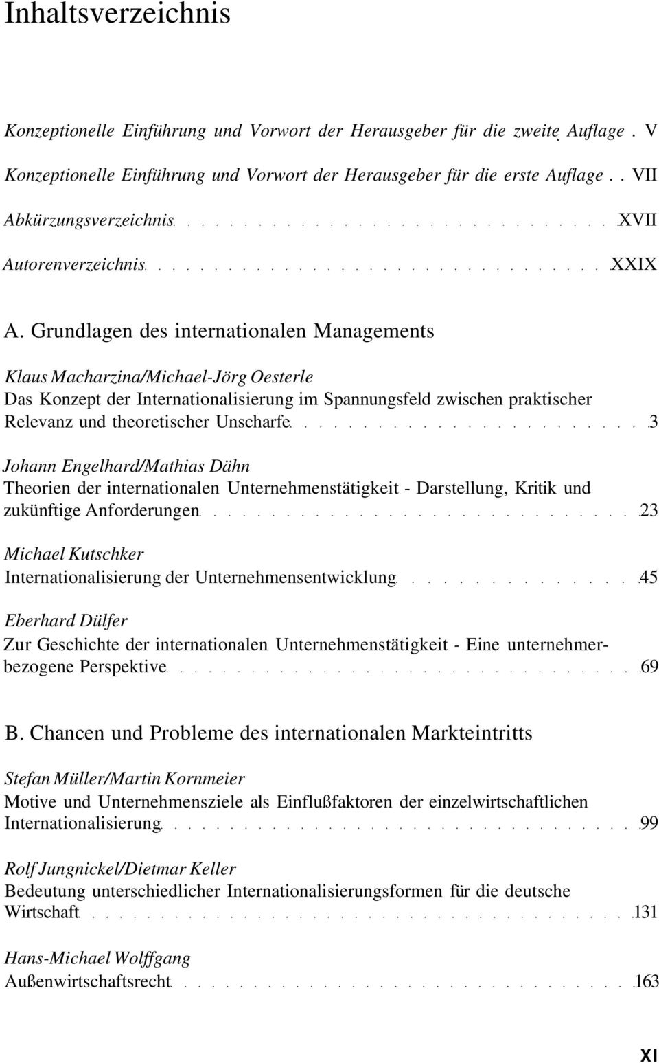 Grundlagen des internationalen Managements Klaus Macharzina/Michael-Jörg Oesterle Das Konzept der Internationalisierung im Spannungsfeld zwischen praktischer Relevanz und theoretischer Unscharfe 3