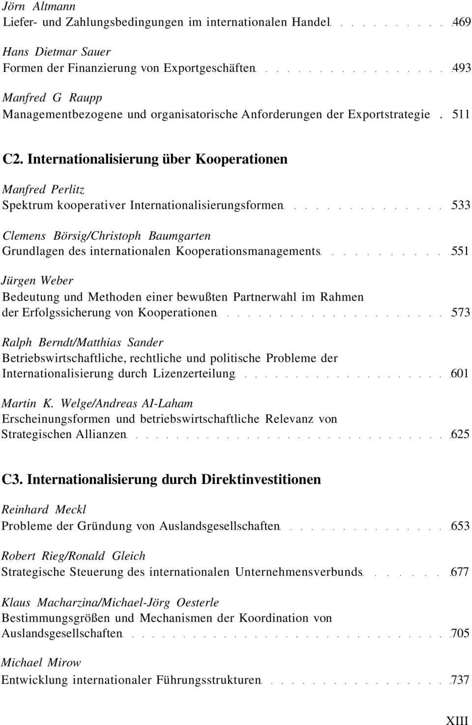 Internationalisierung über Kooperationen Manfred Perlitz Spektrum kooperativer Internationalisierungsformen 533 Clemens Börsig/Christoph Baumgarten Grundlagen des internationalen