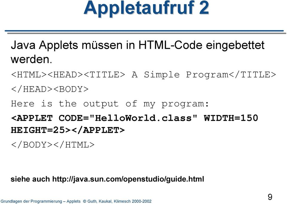 "output of my program: <APPLET CODE=""HelloWorld."