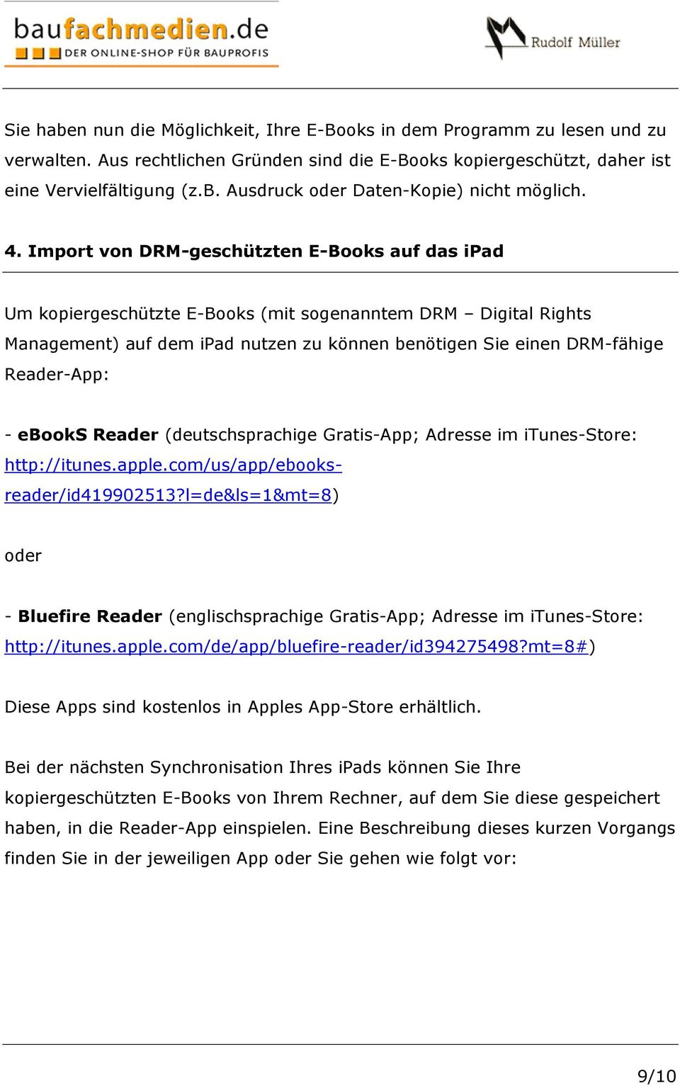 - ebooks Reader (deutschsprachige Gratis-App; Adresse im itunes-store: http://itunes.apple.com/us/app/ebooksreader/id419902513?