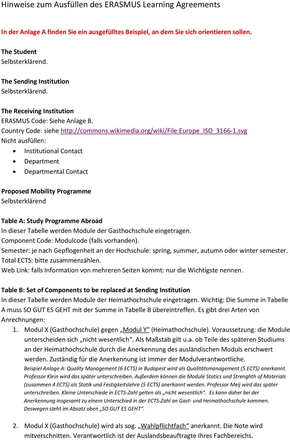 svg Nicht ausfüllen: Institutional Contact Department Departmental Contact Proposed Mobility Programme Selbsterklärend Table A: Study Programme Abroad In dieser Tabelle werden Module der