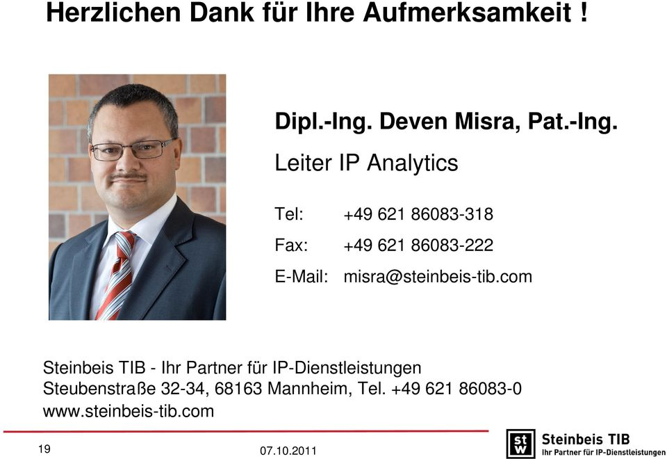 Leiter IP Analytics Tel: +49 621 86083-318 Fax: +49 621 86083-222 E-Mail: