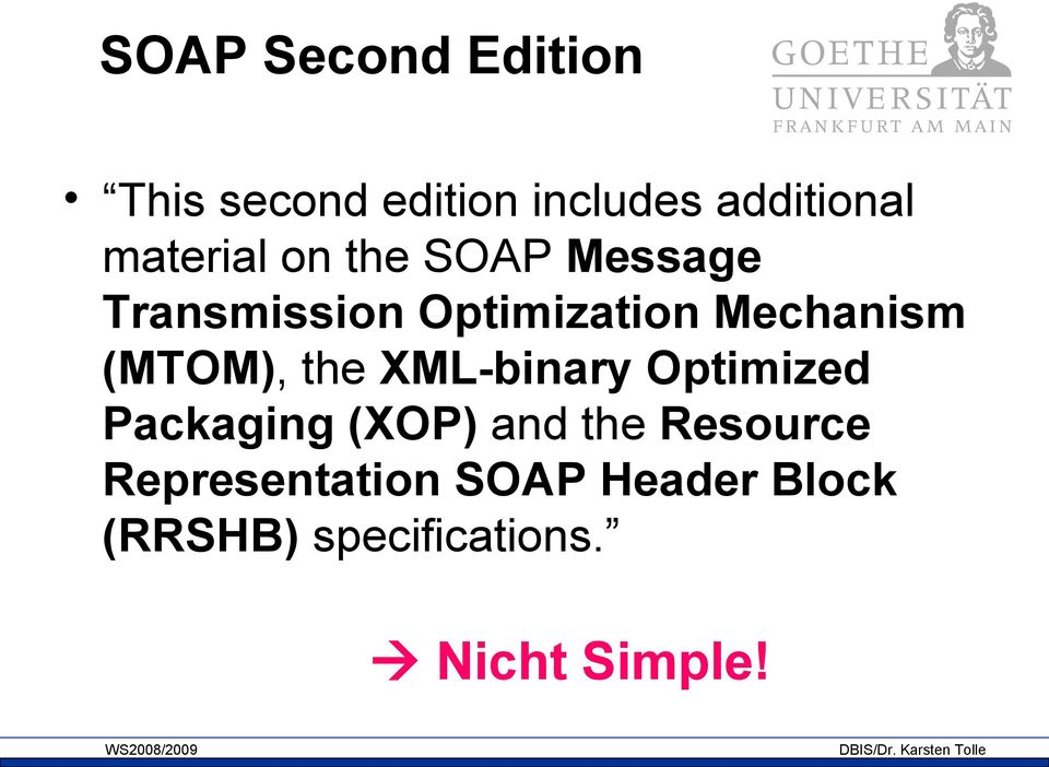 (MTOM), the XML-binary Optimized Packaging (XOP) and the Resource