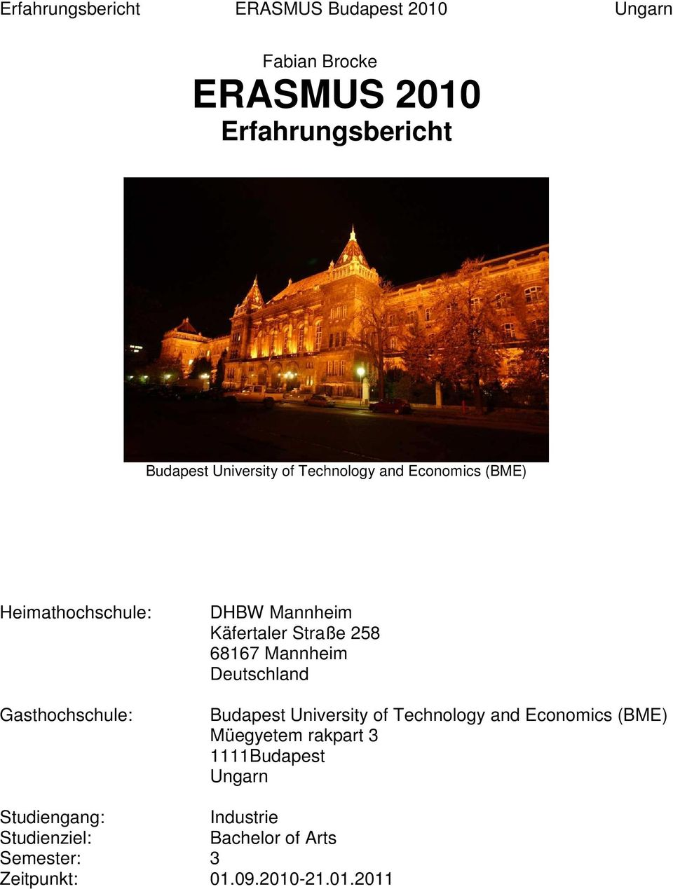 Deutschland Budapest University of Technology and Economics (BME) Müegyetem rakpart 3