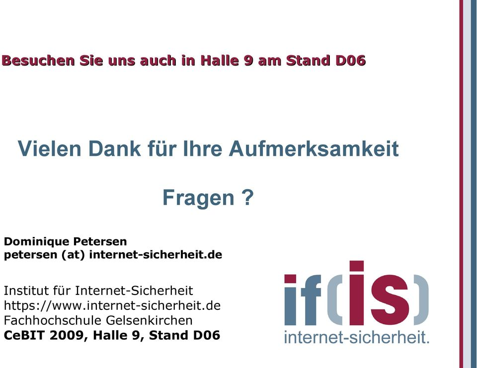 Dominique Petersen petersen (at) internet-sicherheit.