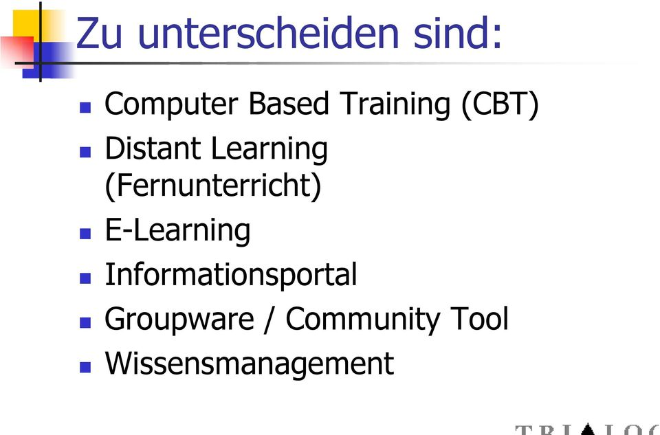 (Fernunterricht) E-Learning