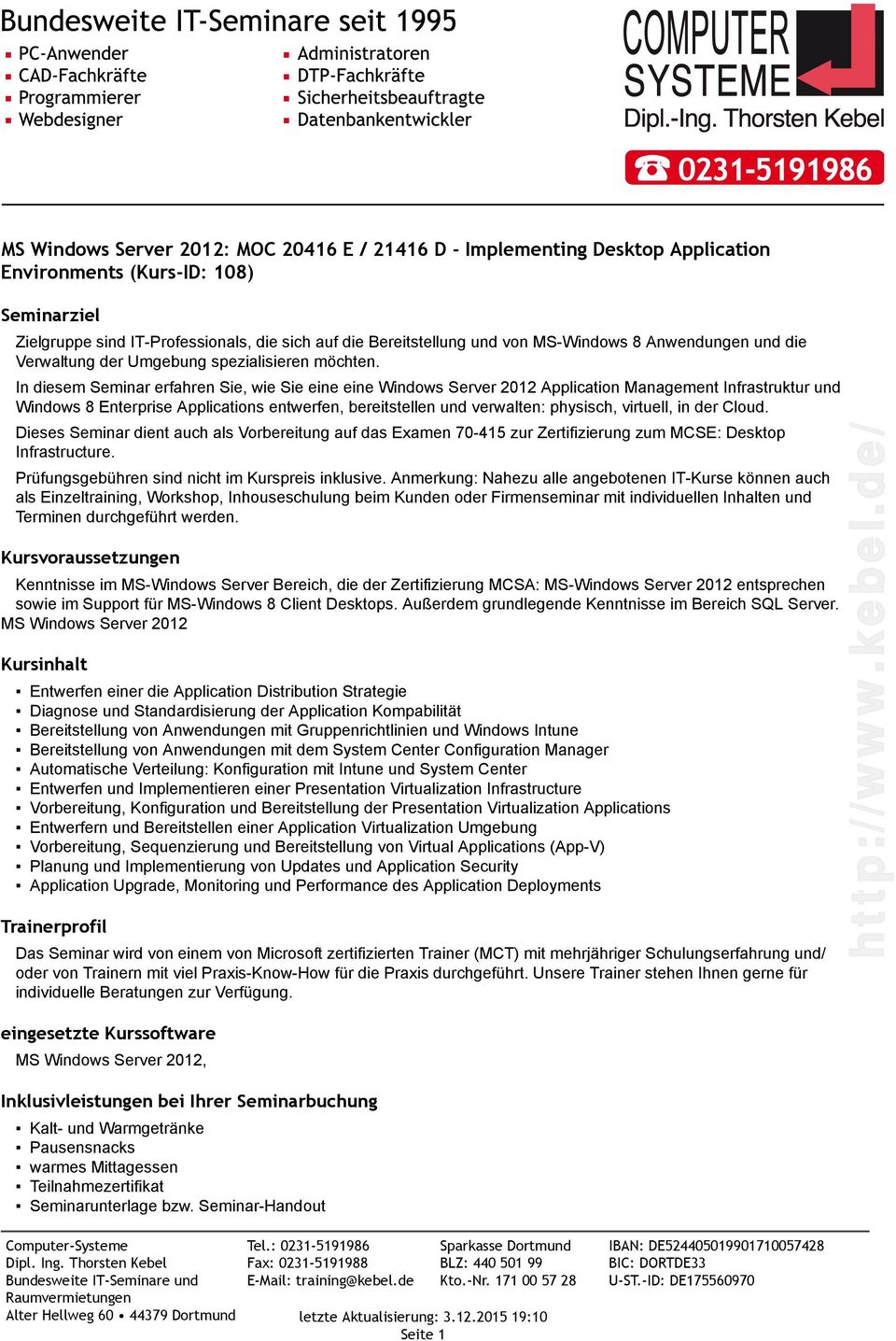 In diesem Seminar erfahren Sie, wie Sie eine eine Windows Server 2012 Application Management Infrastruktur und Windows 8 Enterprise Applications entwerfen, bereitstellen und verwalten: physisch,