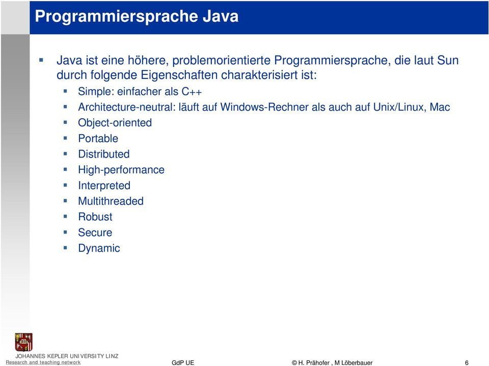Windows-Rechner als auch auf Unix/Linux, Mac Object-oriented Portable Distributed High-performance