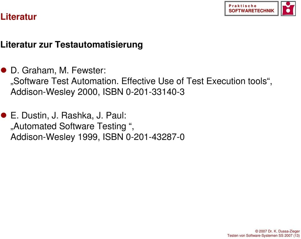 Effective Use of Test Execution tools, Addison-Wesley 2000, ISBN