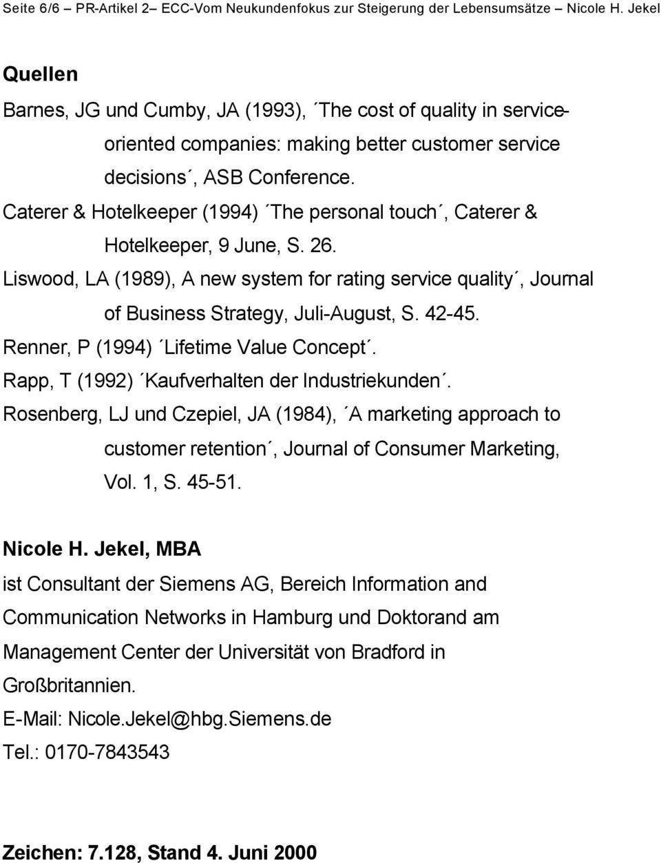 Caterer & Hotelkeeper (1994) The personal touch, Caterer & Hotelkeeper, 9 June, S. 26. Liswood, LA (1989), A new system for rating service quality, Journal of Business Strategy, Juli-August, S. 42-45.