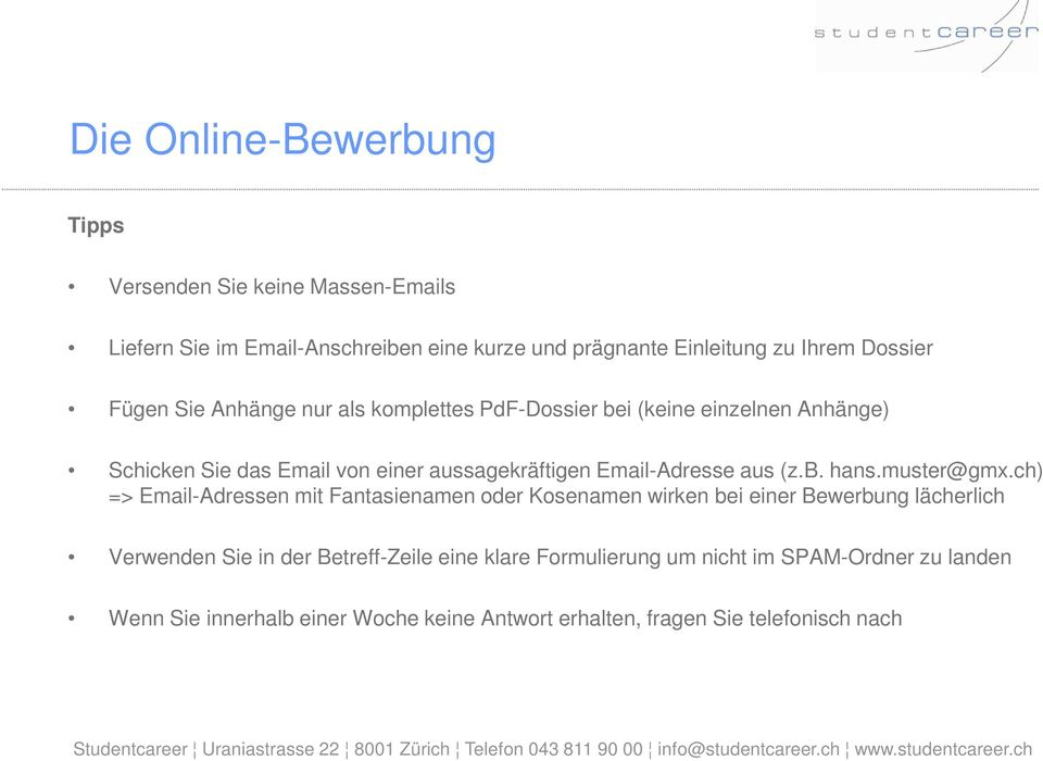 Email-Adresse aus (z.b. hans.muster@gmx.