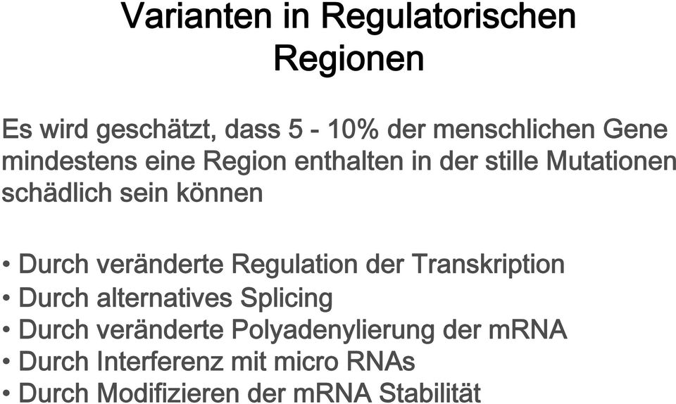 veränderte Regulation der Transkription Durch alternatives Splicing Durch veränderte