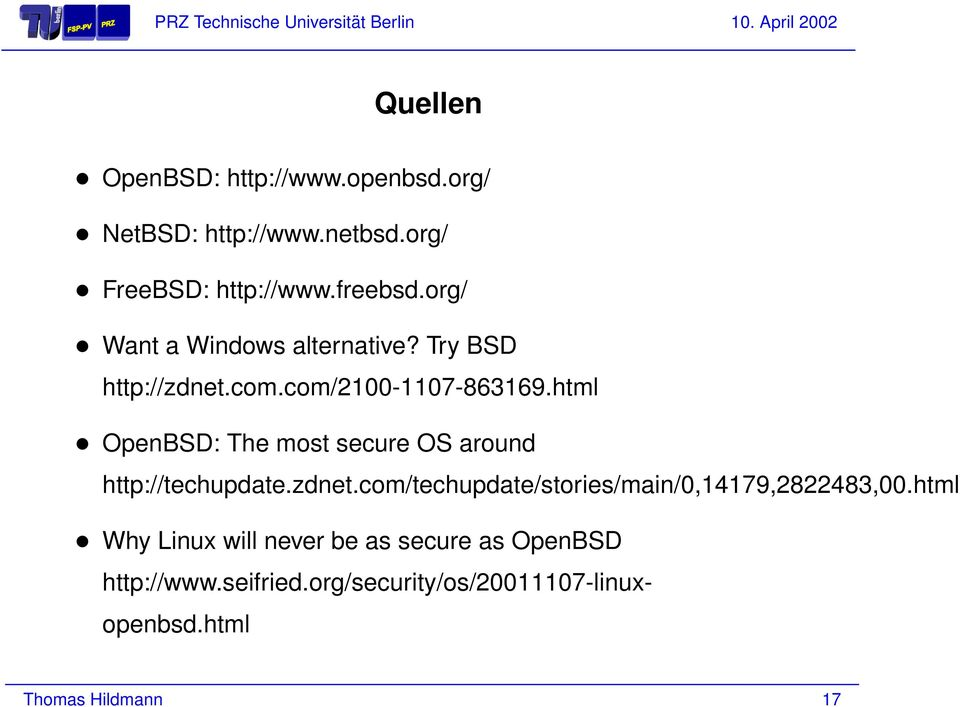 html OpenBSD: The most secure OS around http://techupdate.zdnet.
