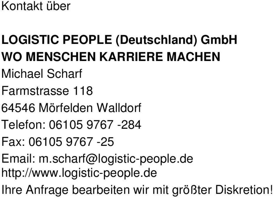 06105 9767-284 Fax: 06105 9767-25 Email: m.scharf@logistic-people.