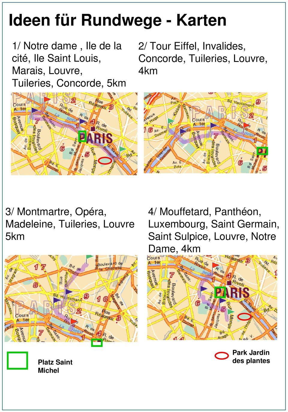 Montmartre, Opéra, Madeleine, Tuileries, Louvre 5km 4/ Mouffetard, Panthéon, Luxembourg,
