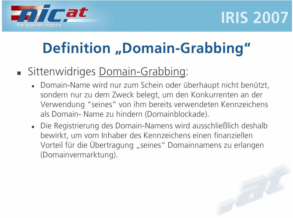 Domain- Name zu hindern (Domainblockade).