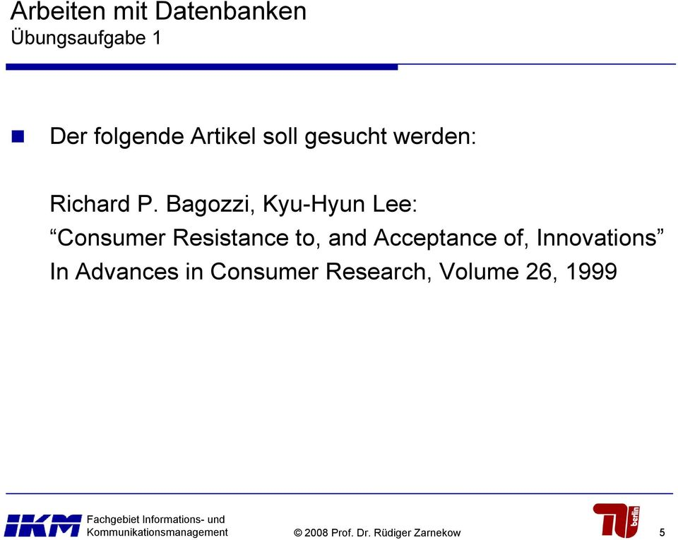 Bagozzi, Kyu-Hyun Lee: Consumer Resistance to, and Acceptance