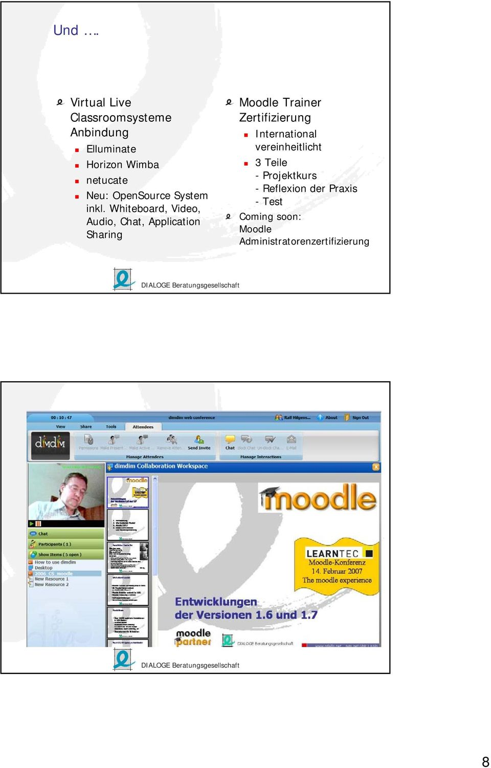 Whiteboard, Video, Audio, Chat, Application Sharing Moodle Trainer