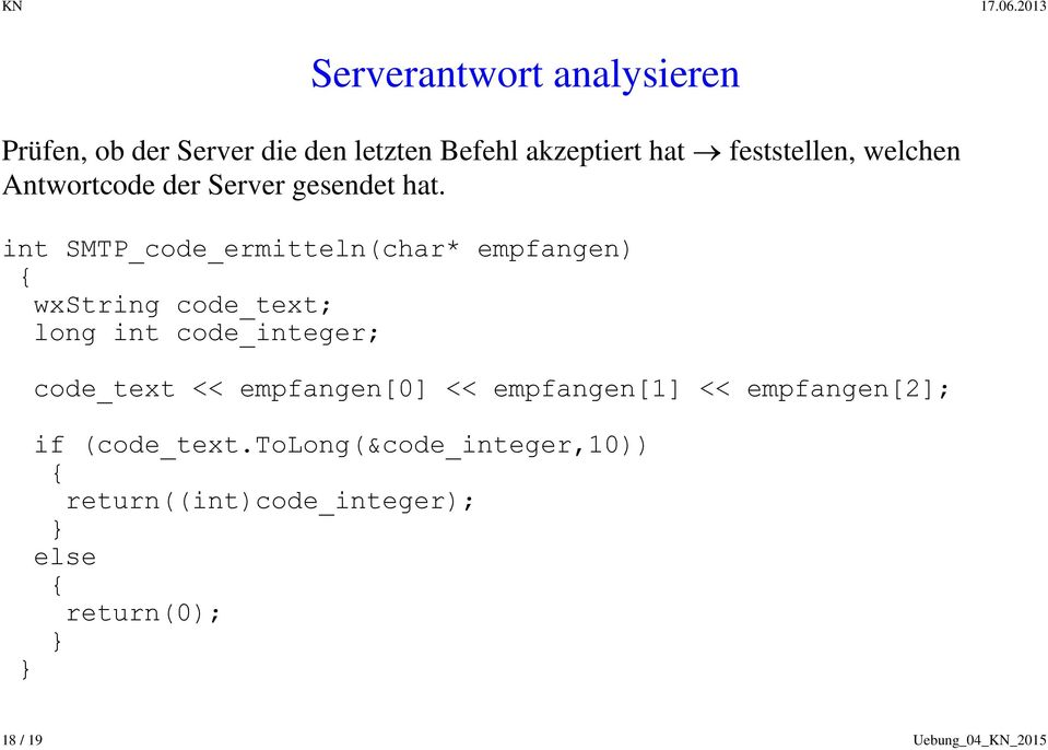 int SMTP_code_ermitteln(char* empfangen) { wxstring code_text; long int code_integer; code_text <<