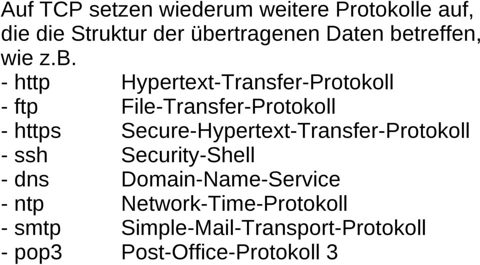 https Secure-Hypertext-Transfer-Protokoll - ssh Security-Shell - dns Domain-Name-Service -