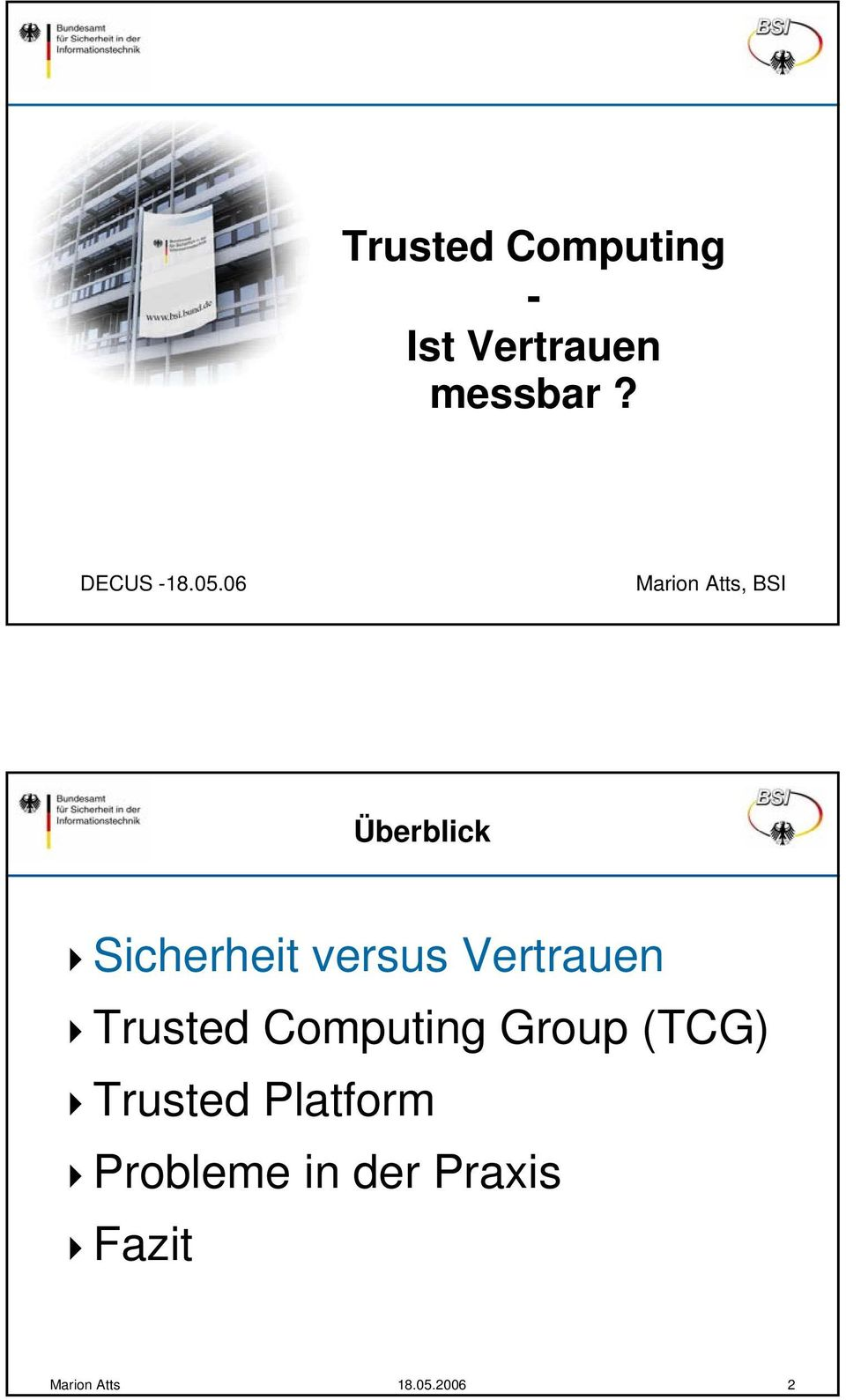 Vertrauen Trusted Computing Group (TCG) Trusted