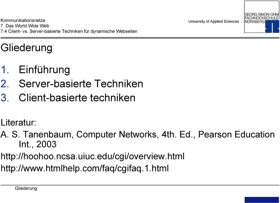 Tanenbaum, Computer Networks, 4th. Ed., Pearson Education Int.