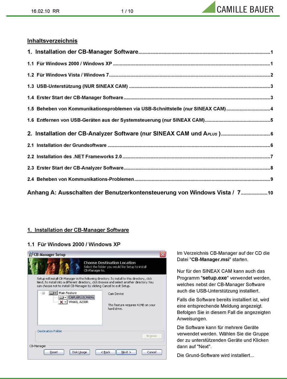 6 Entfernen von USB-Geräten aus der Systemsteuerung (nur SINEAX CAM)...5 2. Installation der CB-Analyzer Software (nur SINEAX CAM und APLUS )...6 2.1 Installation der Grundsoftware...6 2.2 Installation des.