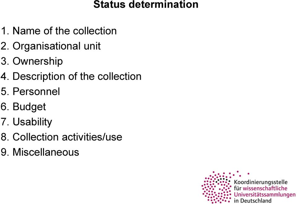 Description of the collection 5. Personnel 6.