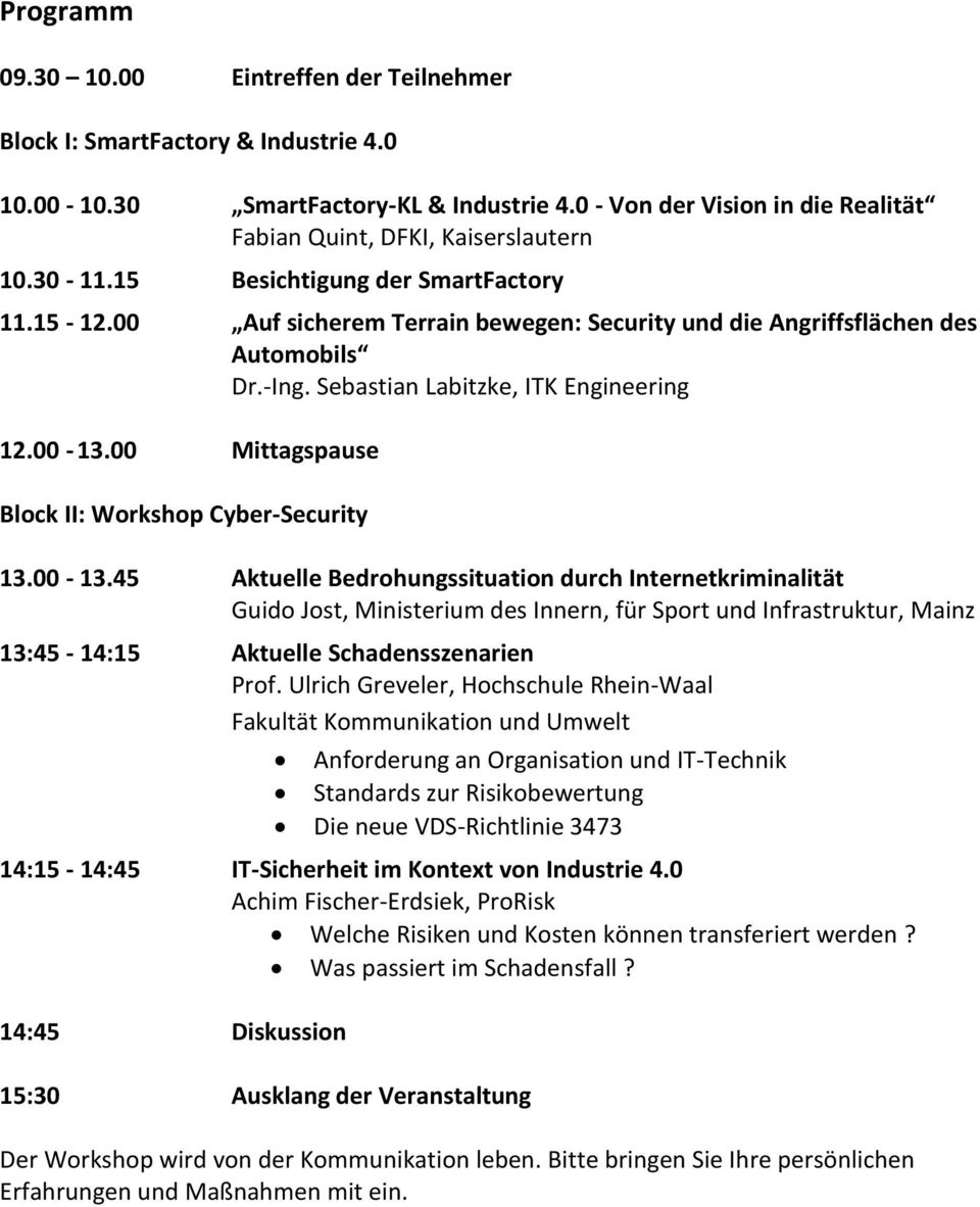 00 Mittagspause Block II: Workshop Cyber-Security 13.00-13.