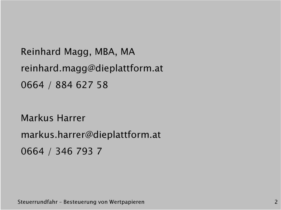 at 0664 / 884 627 58 Markus Harrer markus.