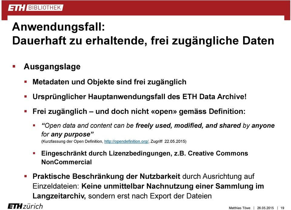 Frei zugänglich und doch nicht «open» gemäss Definition: Open data and content can be freely used, modified, and shared by anyone for any purpose (Kurzfassung der Open