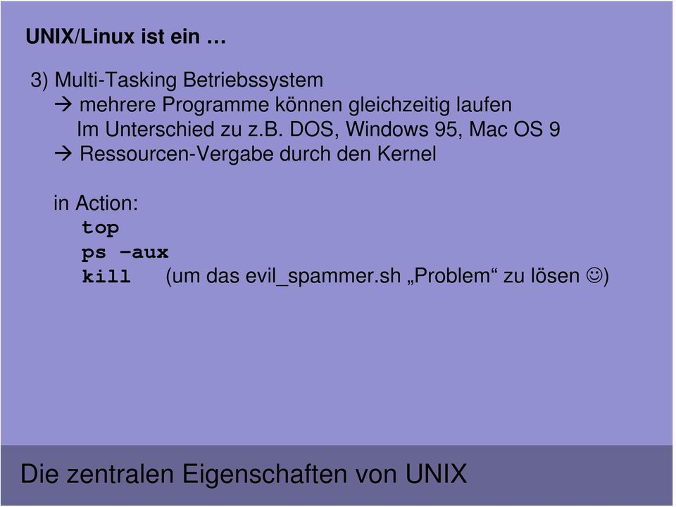 DOS, Windows 95, Mac OS 9 Ressourcen-Vergabe durch den Kernel in