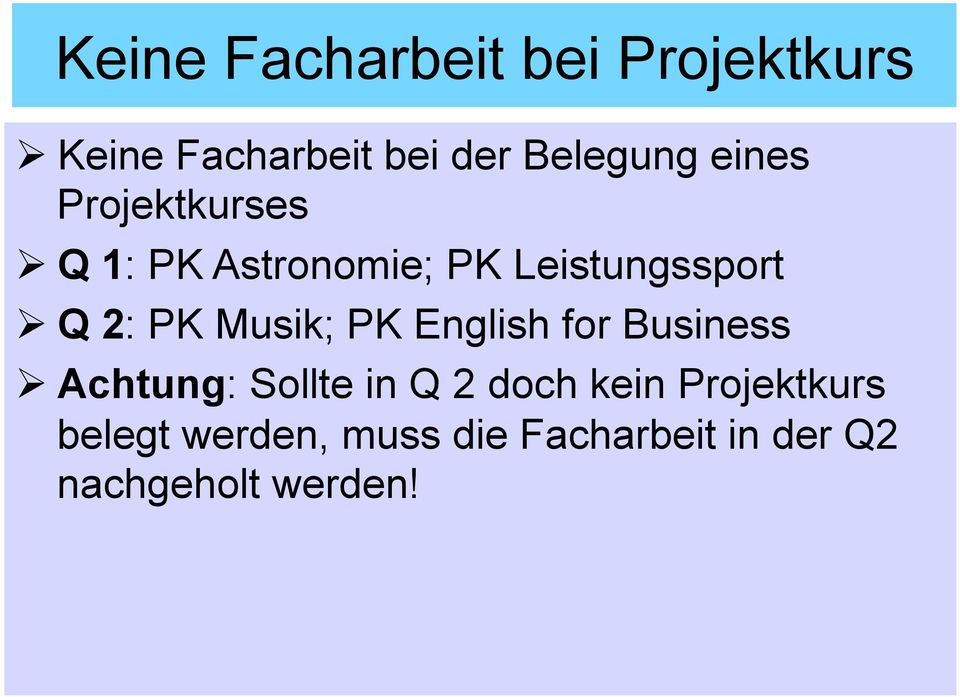 Musik; PK English for Business Ø Achtung: Sollte in Q 2 doch kein